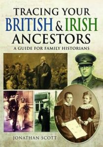 Tracing Your British and Irish Ancestors: A Guide for Family Historians by Jonathan Scott
