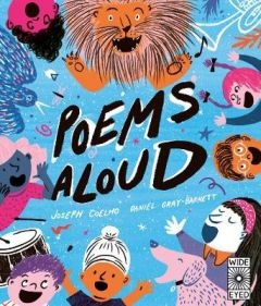 Poems Aloud: An anthology of poems to read out loud by Joseph Coelho (Hardback)