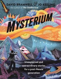 The Mysterium: Unexplained and extraordinary stories for a post-Nessie generation by Jo Tinsley