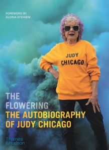 The Flowering: The Autobiography of Judy Chicago by Judy Chicago - Signed Edition