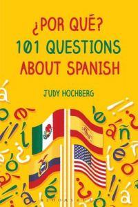 ?Por que? 101 Questions About Spanish by Judy Hochberg (Fordham University, New York, USA)