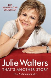That's Another Story by Julie Walters - Signed Edition