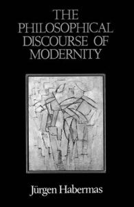 The Philosophical Discourse of Modernity: Twelve Lectures by Jurgen Habermas