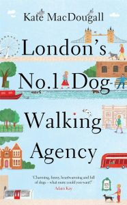 London's No 1 Dog-Walking Agency by Kate MacDougall - Signed Edition