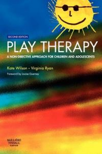 Play Therapy: A Non-Directive Approach for Children and Adolescents by Kate Wilson, BA(Oxon), DipSWK(Sussex) (Professor of Social Work, Centre for Social Work, University of Nottingham, UK)