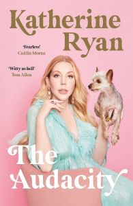 The Audacity by Katherine Ryan - Signed Edition
