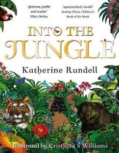 Into the Jungle by Katherine Rundell
