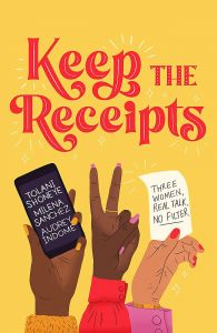 Keep the Receipts by Tolani Shoneye, Milena Sanchez & Audrey Indome - Signed Edition
