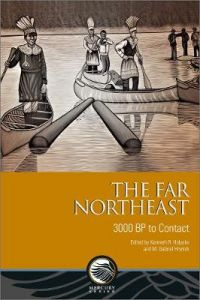 The Far Northeast: 3000 BP to Contact by Kenneth R. Holyoke