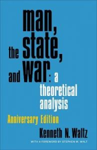Man, the State, and War: A Theoretical Analysis by Kenneth Waltz