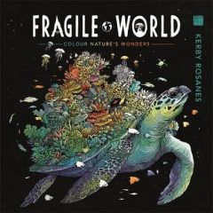 Fragile World: Colour Nature's Wonders by Kerby Rosanes