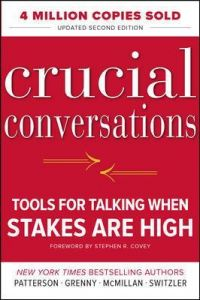 Crucial Conversations: Tools for Talking When Stakes Are High, Second Edition by Kerry Patterson (Hardback)