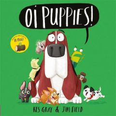 Oi Puppies! by Kes Gray