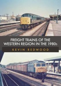 Freight Trains of the Western Region in the 1980s by Kevin Redwood
