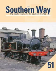 The Southern Way 51: The Regular Volume for the Southern devotee by Kevin Robertson (Author)