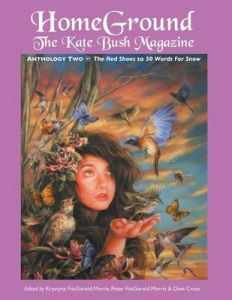 Homeground: The Kate Bush Magazine: Anthology Two: 'the Red Shoes' to '50 Words for Snow' by Krystyna Fitzgerald-Morris