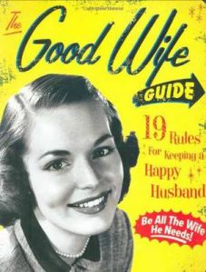 The Good Wife Guide: 19 Rules for Keeping a Happy Husband by Ladies' Homemaker Monthly (Boardbook)