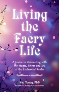 Faerie Awakening: A Guide to Connecting with the  Magic of the Faerie Realm by Laura Daligan