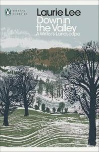Down in the Valley: A Writer's Landscape by Laurie Lee