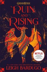 Shadow and Bone: Ruin and Rising: Book 3 by Leigh Bardugo