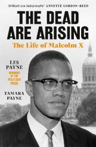 The Dead Are Arising: The Life of Malcolm X by Les Payne