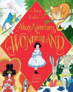 Alice's Adventures In Wonderland by Lewis Carroll & Illustrated by Chris Riddell