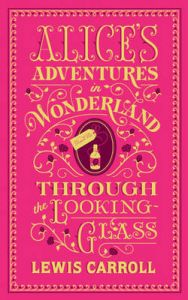 Alice's Adventures in Wonderland and Through the Looking-Glass: (Barnes & Noble Collectible Classics: Flexi Edition) by Lewis Carroll