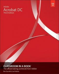 Adobe Acrobat DC Classroom in a Book by Lisa Fridsma