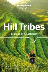 Lonely Planet Hill Tribes Phrasebook & Dictionary by Lonely Planet