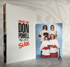 Look Wot I Dun: My Life in Slade by Don Powell - Updated Limited Edition - Signed Edition