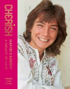 Cherish: David Cassidy, A Legacy of Love - Edited by Louise Poynton - Signed Edition
