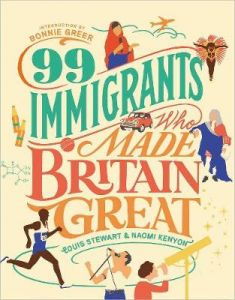 99 Immigrants Who Made Britain Great by Louis Stewart (Hardback)