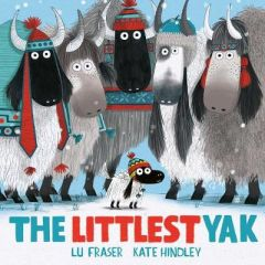 The Littlest Yak: The perfect book to snuggle up with at home! by Lu Fraser