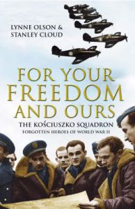 For Your Freedom and Ours by Lynne Olson