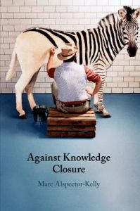Against Knowledge Closure by Marc Alspector-Kelly (Western Michigan University)