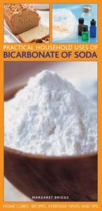 Practical Household Uses of Bicarbonate of Soda: Home Cures, Recipes, Everyday Hints and Tips by Margaret Briggs