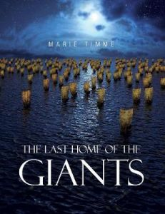 The Last Home of the Giants by Marie Timme