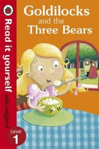 Goldilocks and the Three Bears - Read It Yourself with Ladybird: Level 1 by Marina Le Ray