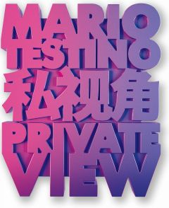 Private View by Mario Testino - Signed Edition