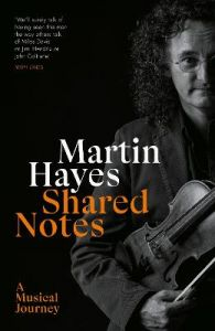 Shared Notes: A Musical Journey by Martin Hayes (Hardback)