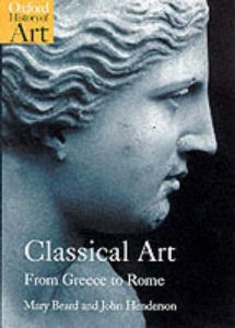 Classical Art: From Greece to Rome by Mary Beard (Reader in Classics, Cambridge University)