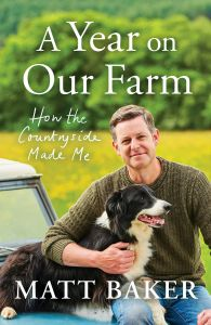 A Year on Our Farm by Matt Baker - Signed Edition