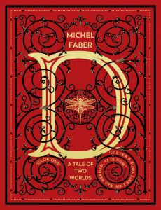D (A Tale of Two Worlds) by Michel Faber - Signed Edition