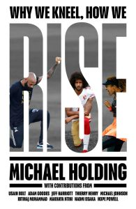 Why We Kneel How We Rise by Michael Holding - Signed Edition