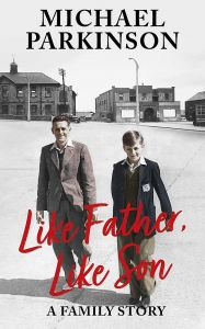 Like Father, Like Son by Michael Parkinson - Signed Edition