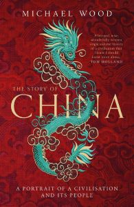 The Story of China by Michael Wood - Signed Edition