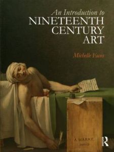 An Introduction to Nineteenth-Century Art by Michelle Facos (Indiana University, USA)