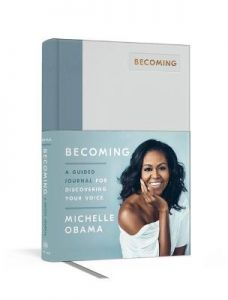 Becoming: A Guided Journal for Discovering Your Voice by Michelle Obama (Hardback)