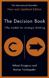 The Decision Book: Fifty models for strategic thinking (New Edition) by Mikael Krogerus (Hardback)