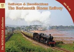 Railways & Recollections The Dartmouth Steam Railway: 82 by Mike Heath